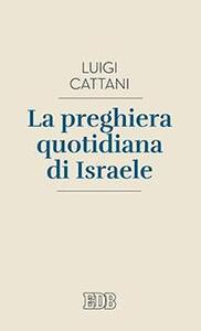 La preghiera quotidiana di Israele - Luigi Cattani - copertina