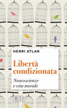 Ristorantezintonio.it Libertà condizionata. Neuroscienze e vita morale Image