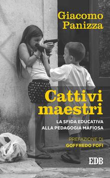 Cattivi maestri. La sfida educativa alla pedagogia mafiosa.pdf