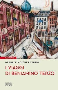 I I viaggi di Beniamino Terzo - Sfurim Mendele Moicher - wuz.it