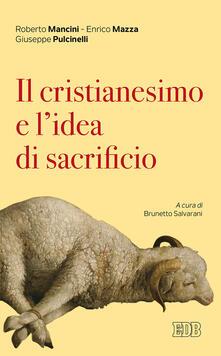 Mercatinidinataletorino.it Il cristianesimo e l'idea di sacrificio Image