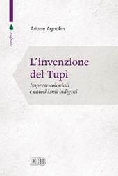 L' invenzione del tupì. Imprese coloniali e catechismi indigeni