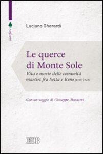 Foto Cover di Le querce di Monte Sole. Vita e morte delle comunità martiri fra Setta e Reno (1989-1944), Libro di Luciano Gherardi, edito da EDB