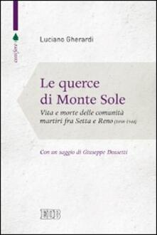 Listadelpopolo.it Le querce di Monte Sole. Vita e morte delle comunità martiri fra Setta e Reno (1989-1944) Image