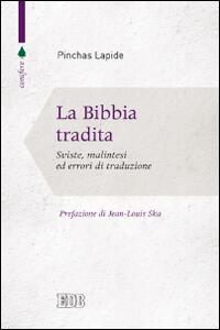 La Bibbia tradita. Sviste, malintesi ed errori di traduzione - Pinchas Lapide - copertina
