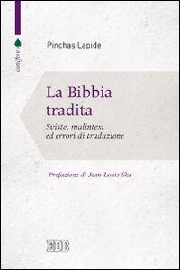 Libro La Bibbia tradita. Sviste, malintesi ed errori di traduzione Pinchas Lapide
