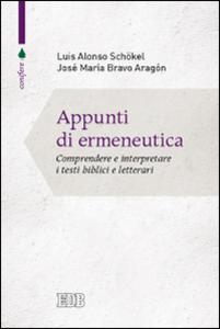 Libro Appunti di ermeneutica. Comprendere e interpretare i testi biblici e letterari Luis Alonso Schökel , José Maria Bravo Aragón