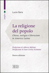 Libro La religione del popolo. Chiesa, teologia e liberazione in America Latina Lucio Gera