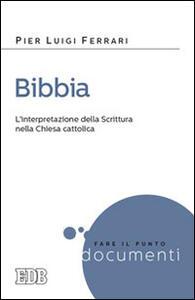 Bibbia. L'interpretazione della Scrittura nella Chiesa cattolica - Pier Luigi Ferrari - copertina