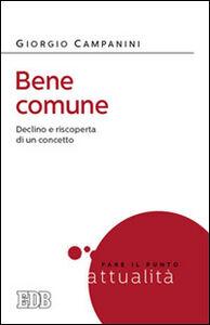 Foto Cover di Bene comune. Declino e riscoperta di un concetto, Libro di Giorgio Campanini, edito da EDB