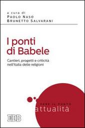 I ponti di Babele. Cantieri, progetti e criticità nell'Italia delle religioni