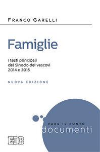 Foto Cover di Famiglie. I testi principali in versione integrale dei Sinodi dei vescovi 2014 e 2015, Libro di Franco Garelli, edito da EDB