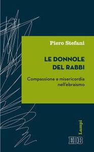 Foto Cover di Le donnole del rabbi. Compassione e misericordia nell'ebraismo, Libro di Piero Stefani, edito da EDB
