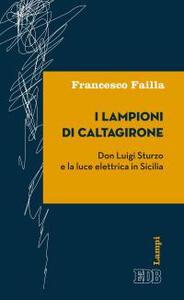 I lampioni di Caltagirone. Don Luigi Sturzo e la luce elettrica in Sicilia