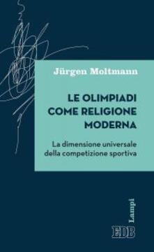 Antondemarirreguera.es Le olimpiadi come religione moderna. La dimensione universale della competizione sportiva Image