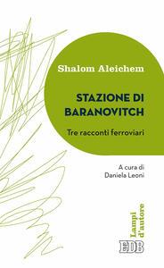Stazione di Baranovitch. Tre racconti ferroviari - Shalom Aleichem - copertina
