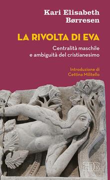 La rivolta di Eva. Centralità maschile e ambiguità del cristianesimo.pdf