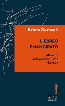 L ebreo emancipato. Attualità dellantisemitismo in Europa.pdf