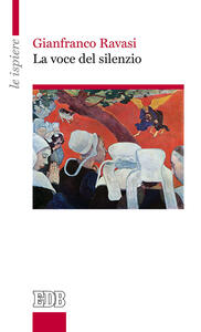 La voce del silenzio - Gianfranco Ravasi - copertina