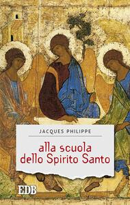 Alla scuola dello Spirito Santo - Jacques Philippe - copertina