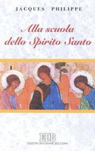 Libro Alla scuola dello Spirito Santo Jacques Philippe
