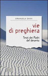 Libro Vie di preghiera. Testi dei padri del deserto Emanuela Ghini