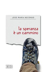 Libro La speranza è un cammino José Maria Recondo