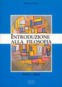 Introduzione alla filosofia. Storia e sistemi - Roberto Rossi - copertina