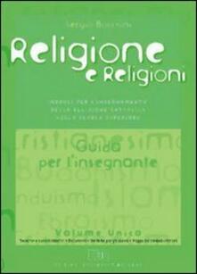 Religione e religioni. Moduli per linsegnamento della religione cattolica. Guida per linsegnante. Per le Scuole superiori.pdf