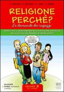 Religione perché? Le domande dei ragazzi. Con espansione online. Per la Scuola media.pdf