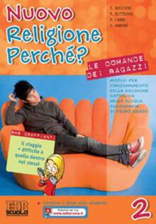 Nuovo religione perché? Le domande dei ragazzi. Per la Scuola media. Con espansione online. Vol. 2.pdf