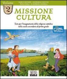 Parcoarenas.it Missione cultura. Testo per l'insegnamento della religione cattolica. Per la Scuola media. Vol. 2 Image