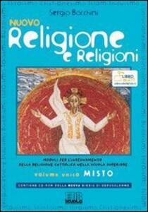 Nuovo religione e religioni. Moduli per l'insegnamento della religione cattolica. Volume unico. Con espansione online. Per le Scuole superiori. Con CD-ROM - Sergio Bocchini - copertina