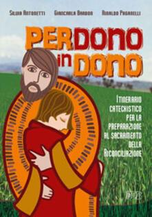 Lpgcsostenible.es Perdono in dono. Itinerario catechistico per la preparazione al sacramento della riconciliazione Image