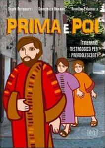 Prima e poi. Itinerario mistagogico per i preadolescenti - Silvia Antonetti,Giancarla Barbon,Rinaldo Paganelli - copertina