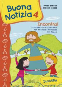 Buona notizia. Incontra! Itinerario catecumenale per bambini e famiglie. 3ª tappa. Sussidio. Vol. 4
