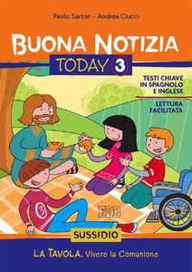 Libro Buona notizia. Today. Sussidio. Vol. 3: La tavola. Vivere la comunione. Paolo Sartor , Andrea Ciucci