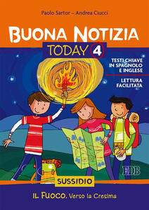 Buona notizia. Today. Sussidio. Vol. 4: Il fuoco. Vivere la cresima.