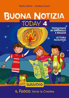 Buona notizia. Today. Sussidio. Vol. 4: Il fuoco. Vivere la cresima..pdf