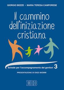 Il cammino delliniziazione cristiana. Vol. 3: Schede per laccompagnamento dei genitori..pdf