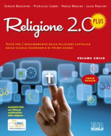 Religione 2.0 Plus. Testo per linsegnamento della religione cattolica. Per la Scuola media. Con DVD.pdf