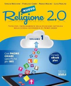 Nuovo Religione 2.0. Testo per l'insegnamento della religione cattolica. Per la Scuola media. Vol. 1 - Sergio Bocchini,Pierluigi Cabri,Paolo Masini - copertina