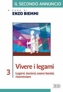 Promoartpalermo.it Il secondo annuncio. Vol. 3: Vivere i legami. Legarsi, lasciarsi, essere lasciati, ricominciare. Image