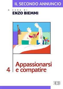 Museomemoriaeaccoglienza.it Il secondo annuncio. Vol. 4: Appassionarsi e compatire. Image