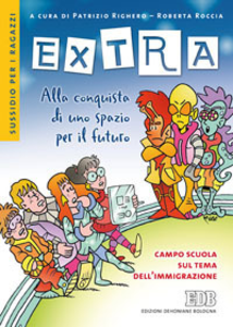 Libro Extra. Alla conquista di uno spazio per il futuro. Sussidio per i ragazzi