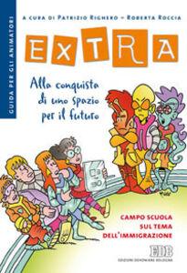 Libro Extra. Alla conquista di uno spazio per il futuro. Campo scuola sul tema dell'immigrazione. Guida per gli animatori