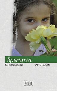 Foto Cover di Speranza, Libro di Sergio Bocchini,Valter Lusani, edito da EDB