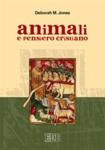 Libro Animali e pensiero cristiano Deborah M. Jones