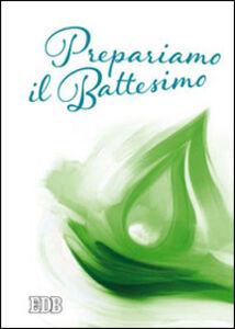 Foto Cover di Prepariamo il battesimo, Libro di Mariano Pappalardo, edito da EDB