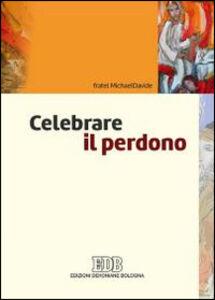 Foto Cover di Celebrare il perdono, Libro di MichaelDavide Semeraro, edito da EDB